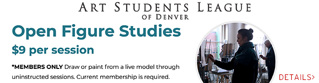 Art Students League of Denver Open Figure Studies, $9, members only...join now!