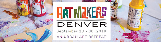 Art Makers Denver, September 28-30, Denver, REGISTER NOW!