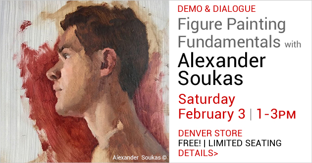 Demo & Dialogue: Figure Painting Fundamentals with Alexander Soukas, Saturday, February 3, 1-3pm, Denver Store
