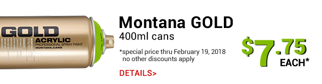 Montana Gold Spray Paint, $7.75 per can through February 19, 2018, no other discounts apply